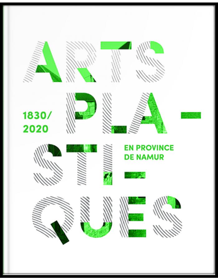 Arts plastiques en Province de Namur – 1830-2020